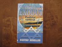 Operaatio Exodus, profetiat täyttyvät, Gustav Scheller