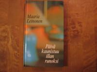 Päivä kaunistuu illan runoksi, Maaria Leinonen