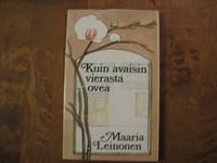Kuin avaisi vierasta ovea, Maaria Leinonen