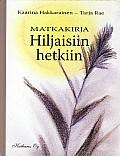 Matkakirja hiljaisiin hetkiin, Kaarina Hakkarainen, Tarja Rae