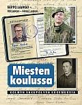 Miesten koulussa, Seppo Laakso, Olli Laakso, Aleksi Laakso