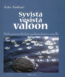 Syvistä vesistä valoon, Arto Antturi