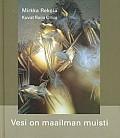 Vesi on maailman muisti, Mirkka Rekola
