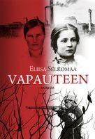 Vapauteen, Eliisa Selkomaa,o