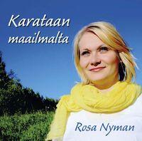 Karataan maailmalta, Rosa Nyman