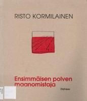 Ensimmäisen polven maanomistaja, Risto Kormilainen