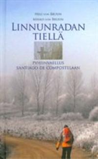 Linnunradan tiellä, pyhiinvaellus Santiago de Compostelaan, Heli von Bruun, Mikko von Bruun