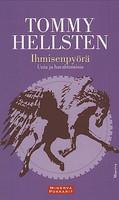 Ihmisenpyörä, unia ja havahtumisia, Tommy Hellsten