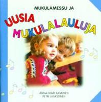 Mukulamessu ja uusia mukulalauluja, nuottikirja, Anna-Mari Kaskinen, Petri Laaksonen