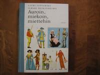 Auroin, miekoin, miettehin, Lauri Santamäki, Ilmari Heikinheimo