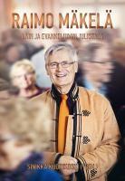 Raimo Mäkelä, lain evankeliumin julistaja, Sinikka Kuorikoski (toim.)