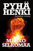 Pyhä Henki Jumalan voima, Marko Selkomaa