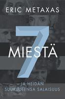 7 miestä ja heidän suuruutensa salaisuus, Eric Metaxas