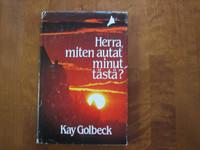 Herra miten autat minut tästä, Kay Golbeck
