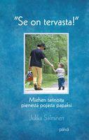 Se on tervasta, miehen tarinoita pienestä pojasta papaksi, Jukka Salminen,o