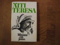 Minun on jano, Äiti Teresa