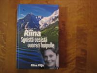 Riina, Syvistä vesistä vuoren huipulle, Riina Vilja