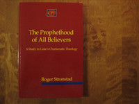 The Prophethood of All Believers, A Study on Luke´s Charismatic Theology, Roger Stronstad