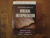 Introduction to Biblical Interpretation, William W. Klein, Craig L. Blomberg, Robert L. Hubbard Jr.