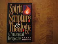 Spirit, Scripture & Theology, A Pentecostal Perspective, Roger Stronstad