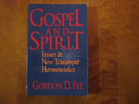 Gospel and Spirit, Issues in New Testament Hermeneutics, Gordon D. Fee