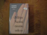 Mihin Suomi tänään uskoo, Harri Heino