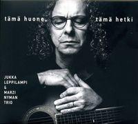 Tämä huone, tämä hetki, Jukka Leppilampi, Marzi Nyman trio