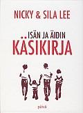 Isän ja äidin käsikirja, Nicky & Sila Lee
