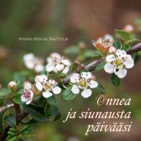 Onnea ja siunausta päivääsi, Anna-Mari Raittila
