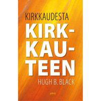 Kirkkaudesta kirkkauteen, Hugh B. Black