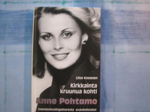 Kirkkainta kruunua kohti, Anne Pohtamo, kauneuskuningattaresta evankelistaksi, Liisa Kosonen
