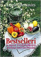 Bestselleri ja muut vuodenaikojen parhaat kasvisruokani, Leena Hietamies