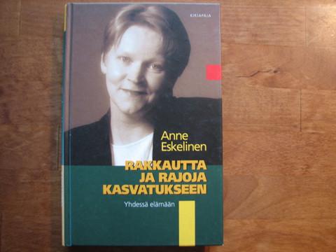 Rakkautta ja rajoja kasvatukseen, Anne Eskelinen