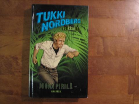 Tukki Nordberg seikkailee, Joona Pirilä
