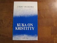 Kuka on kristitty, Urho Muroma