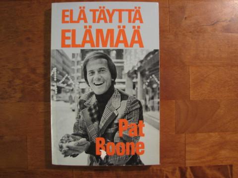 Elä täyttä elämää, Pat Boone