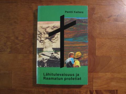 Lähitulevaisuus ja Raamatun profetiat, Pentti Kaitera