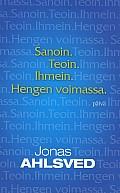 Sanoin, teoin, ihmein, Hengen voimassa, Jonas Ahlsved,o