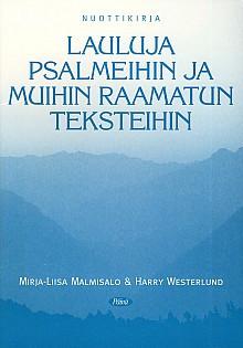 Lauluja Psalmeihin ja muihin Raamatun teksteihin, Mirja-Liisa Malmisalo, Harry Westerlund