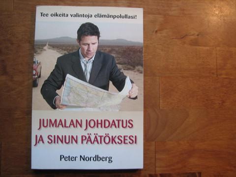 Jumalan johdatus ja sinun päätöksesi, Peter Nordberg