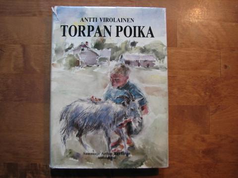 Torpan poika, saarnaaja Arthur Kukkulan muistelmia, Antti Virolainen