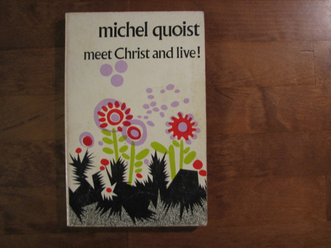 Meet Christ and live, Michel Quoist
