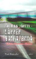 Tuomas Jäntti - Lännen valtateillä, Paul Raja-aho
