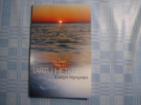 Tartu hetkeen, Evelyn Hynynen