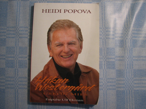 Håkan Westergård, uskon mies, Heidi Popova
