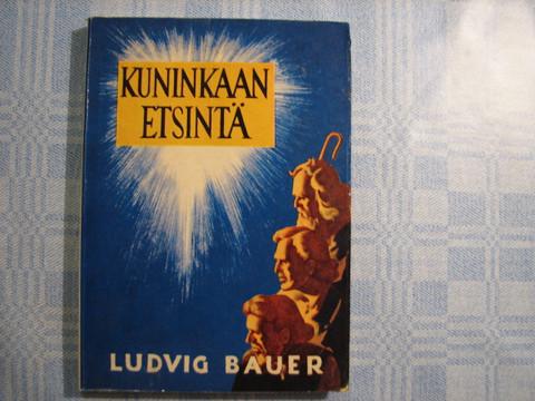 Kuninkaan etsintä, Ludvig Bauer