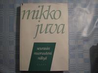 Seurasin nuoruuteni näkyä, Mikko Juva