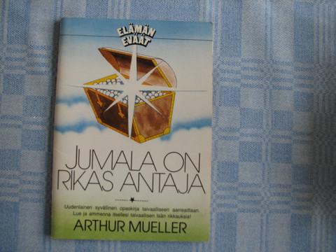 Jumala on rikas antaja, Arthur Mueller