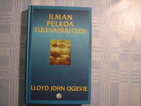 Ilman pelkoa tulevaisuuteen, Lloyd John Ogilvie
