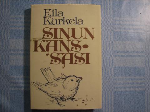 Sinun kanssasi, Eila Kurkela